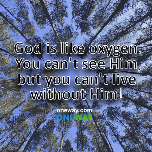 god-oxigen-you-can't-see-him-you-can't-live-without-him