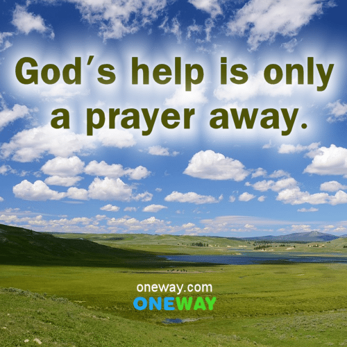 God's help is only a prayer away