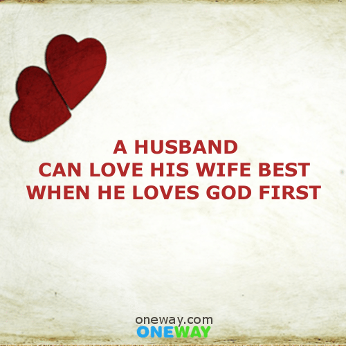 A-husband-can-love-his-wife-best-when-he-loves-god-first