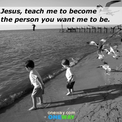 Jesus-teach-me-to-become-the-person-you-want-me-to-be