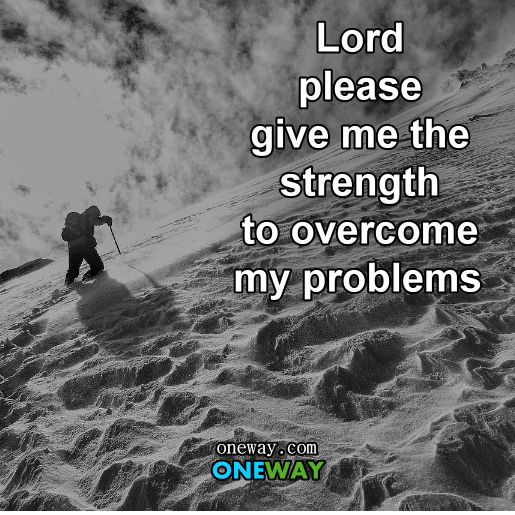 Lord-please-give-me-the-strength-to-overcome-my-problems