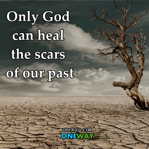 Only-god-can-heal-the-scars-of-our-past