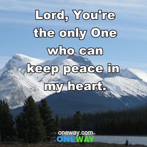 lord-youre-the-only-one-who-can-keep-peace-in-my-heart-1
