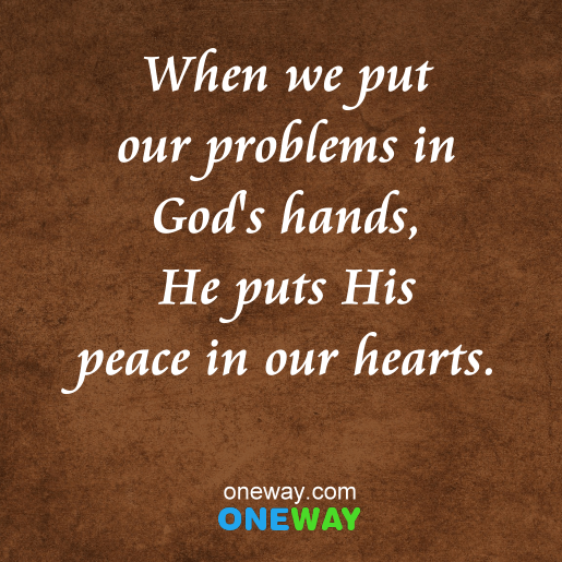 when-we-put-our-problems-in-gods-hands-he-puts-his-peace-in-our-hearts