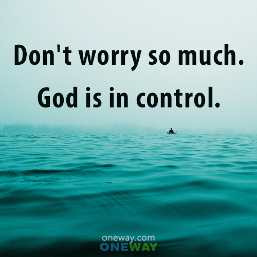 dont-worry-so-much-god-is-in-control