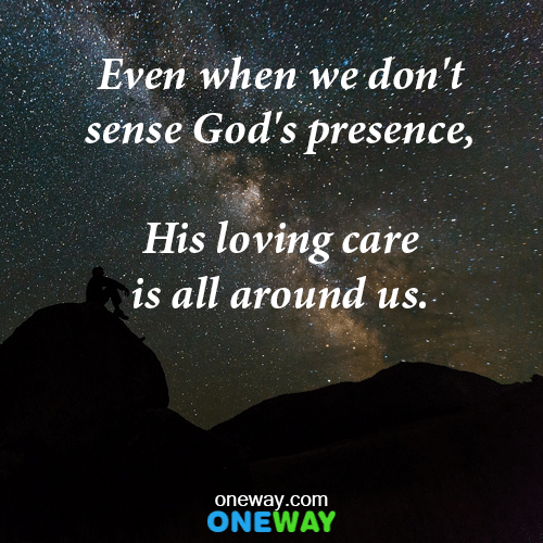 even-when-we-dont-sense-gods-presence-his-loving-care-is-all-around-us
