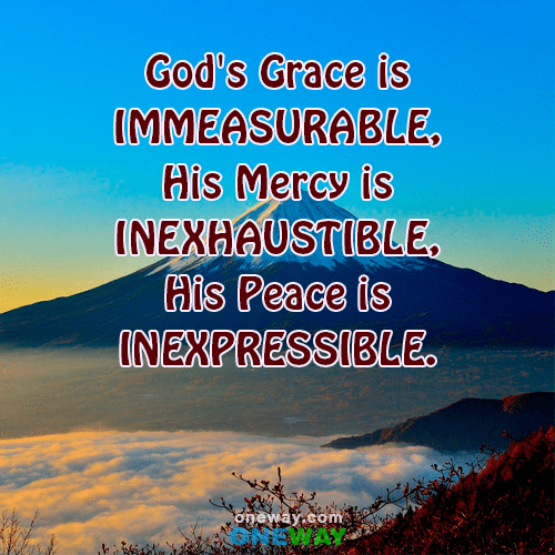 gods-grace-is-immeasurable-his-mercy-is-inexhaustible-his-peace-is-inexpressible