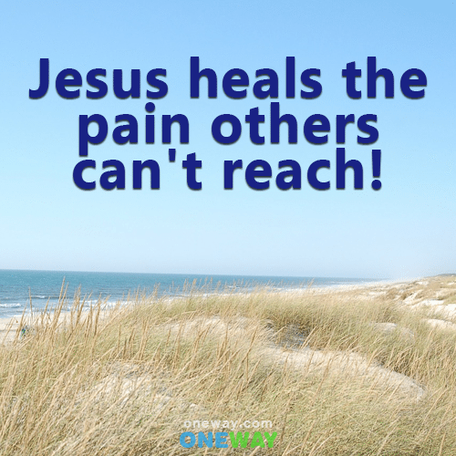jesus-heals-the-pain-others-cant-reach