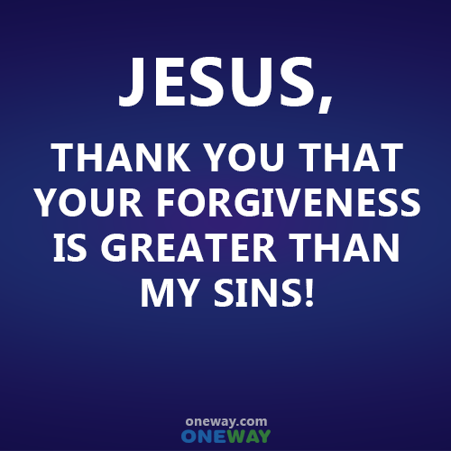 jesus-thank-you-that-your-forgiveness-is-greater-than-my-sins