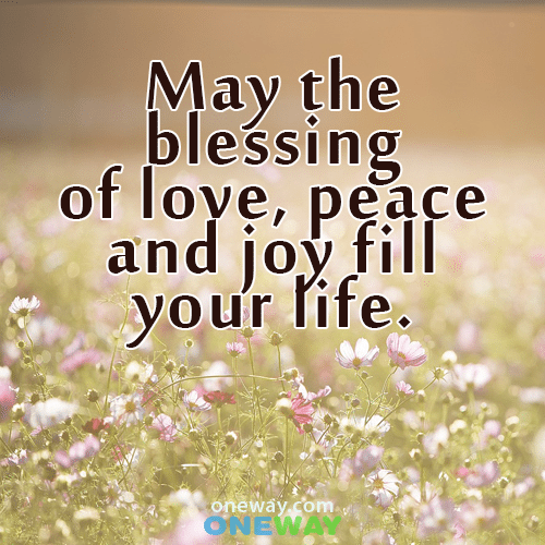 may-the-blessing-of-love-peace-and-joy-fill-your-life