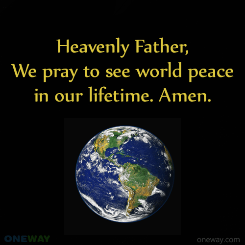 heavenly-father-pray-see-world-peace-lifetime-amen