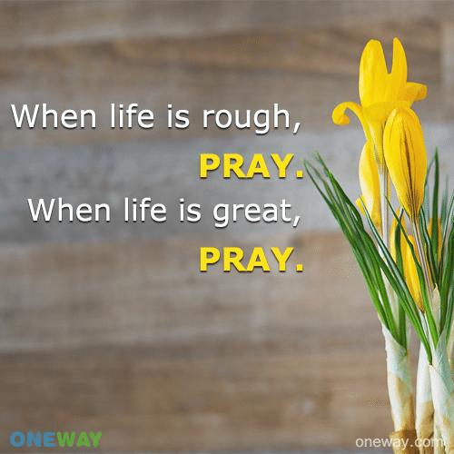 life-rough-pray-life-great-pray