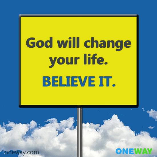god-will-change-life-believe