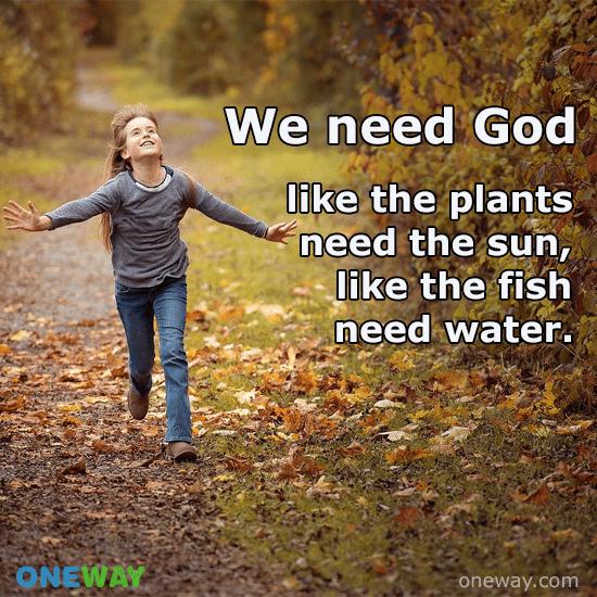 need-god-like-plants-need-sun-like-fish-need-water