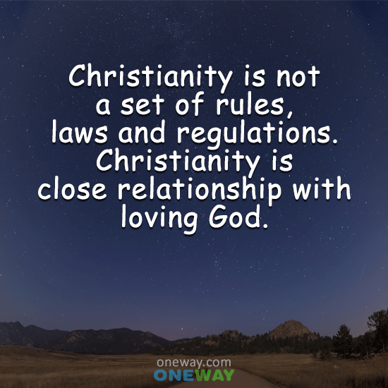 christianity-not-set-rules-laws-regulations-christianity-close-relationship-loving-god
