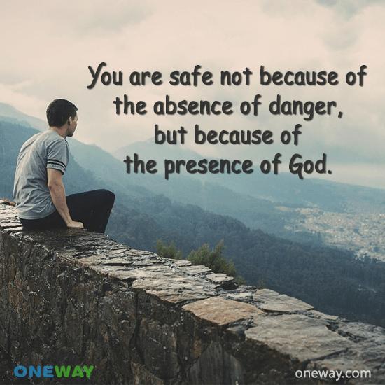 safe-not-absence-danger-presence-god