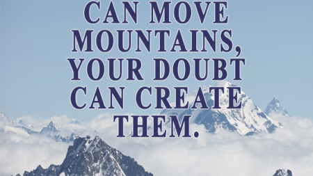faith-can-move-mountains-doubt-can-create-1