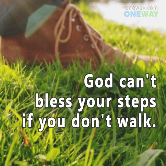 god-cant-bless-steps-dont-walk