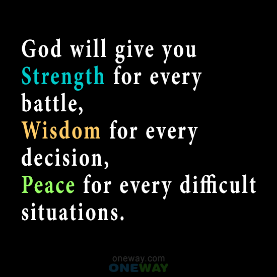 god-will-give-strength-every-battle-wisdom-every-decision-peace-every-difficult-situations