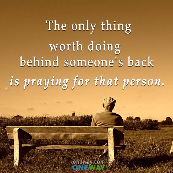 thing-worth-behind-someones-back-praying-person