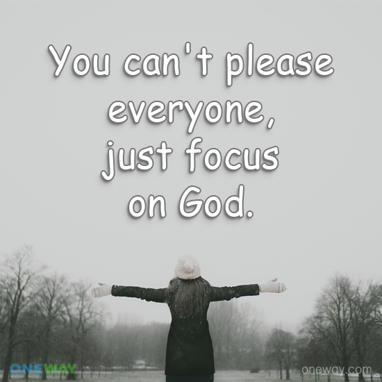 cant-please-everyone-just-focus-god