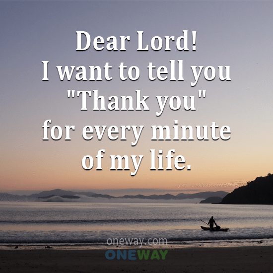 dear-lord-want-tell-thank-every-minute-life