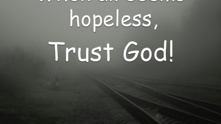seems-hopeless-trust-god