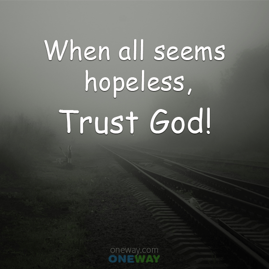seems-hopeless-trust-god