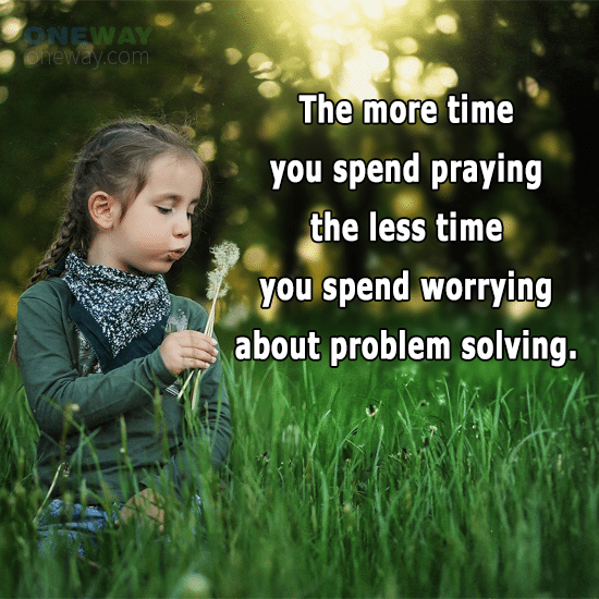 time-spend-praying-less-time-spend-worrying-problem-solving