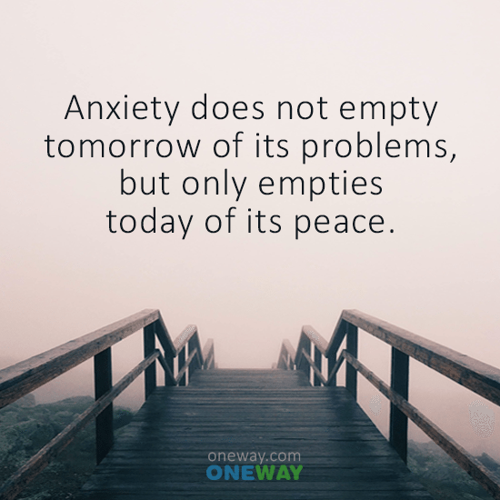 anxiety-not-empty-tomorrow-problems-empties-today-peace