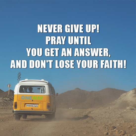 never-give-pray-get-answer-dont-lose-faith
