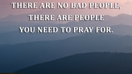no-bad-people-people-need-pray
